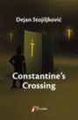 Dejan Stojiljkovic - CONSTANTINE'S CROSSING