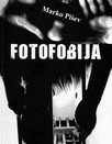 Marko Pišev: Fotofobija