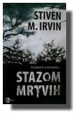 Stazom mrtvih - Stiven M. Irvin