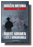 Robert Kirkmen i Džej Bonansinga - Okružen mrtvima: Guvernerov uspon