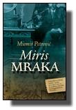 Miomir Petrović - Miris mraka