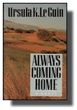 Ursula Le Guin - Always Coming Home