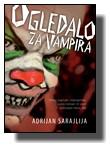 Adrijan Sarajlija - Ogledalo za vampira