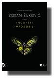 Zoran Živković - Incontri Impossibili