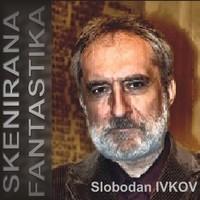 Skenirana fantastika Slobodana Ivkova