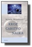 Milutin Milanković - Kroz carstvo nauka