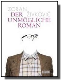 Zoran Živković - Der Unmogliche Roman