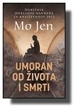Mo Jen - Umoran od života i smrti