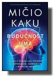 Mičio Kaku - Budućnost uma