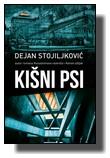 Dejan Stojiljković - Kišni psi