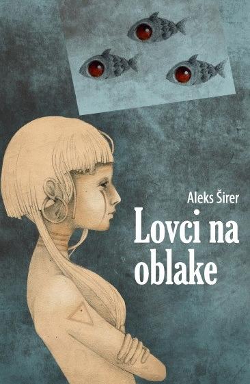 Aleks Širer - Lovci na oblake