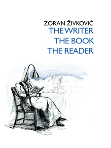 Zoran Zivkovic - The Writer, The Book, The Reader