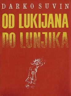 Darko Suvin - Od Lukijana do Lunjika