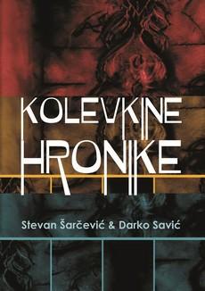 Stevan Šarčević i Darko Savić - Kolevkine hronike