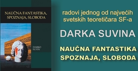 Darko Suvin - Naučna fantastika, spoznaja, sloboda