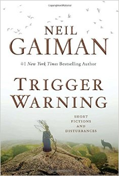 Neil Gaiman - Trigger Warning