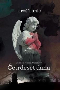 """Četrdeset dana"" – novi roman Uroša Timića"