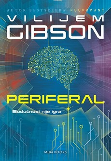Vilijem Gibson - Periferal