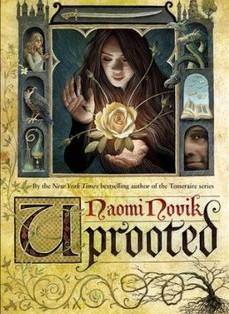 Naomi Novik - Uprooted