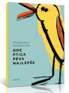 Alehandro Hodorovski - Gde ptica peva najlepše
