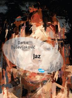 ''Jaz'' - fantazmagorični roman o društvu u savremenoj Srbiji