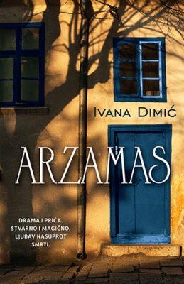 Ivana Dimić - ''Arzamas''
