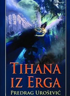 Razgovor o romanu ''Tihana iz Erga'' Predraga Uroševića
