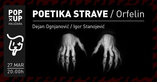 O ediciji ''Poetika strave'' u kafiću Ljubimac (Cetinjska 15).