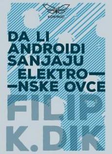 ''Da li androidi sanjaju elektronske ovce?'' u izdanju Kontrasta