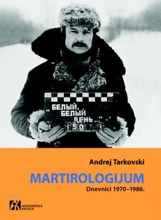 ''Martirologijum'' - svedočanstvo o životu Andreja Tarkovskog