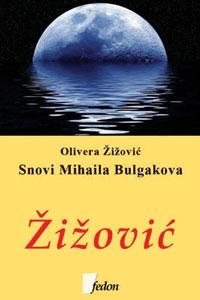 Snovi Mihaila Bulgakova - Olivera Žižović