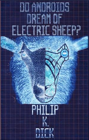 Filip K. Dik - SANJAJU LI ANDROIDI ELEKTRIČNE OVCE?