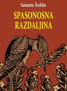 ''Spasonosna razdaljina'' horor roman Samante Šveblin