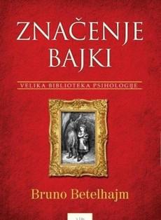 Novo izdanje knjige ''Značenje bajki'' Bruna Betelhajma