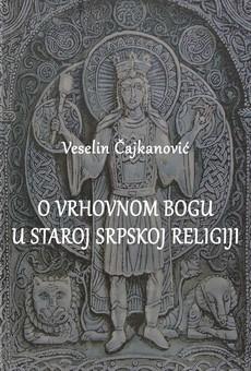 Novo izdanje knjige ''O vrhovnom bogu u staroj srpskoj religiji''