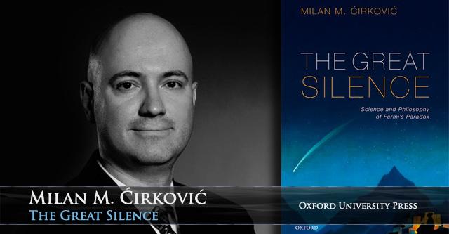 Oksfordski Univerzitet objavio je knjigu srpskog astrobiologa i popularizatora nauke Milana M. Ćirkovića.