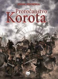 Uskoro u knjižarama ''Proročanstvo Korota'' Gorana Skrobonje