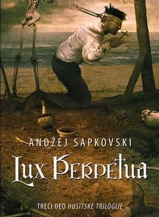 """""""Lux Perpetua"""" – završni tom """"Husitske trilogije"""" A. Sapkovskog"""