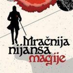 Mračnije nijanse magije - Viktorija Švab