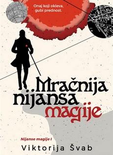 ''Mračnija nijansa magije'' Viktorije Švab