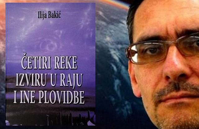 Četiri reke izviru u raju - Ilija Bakić