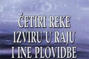 Nova knjiga Ilije Bakića ''Četiri reke izviru u raju''