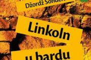 Objavljen roman LINKOLN U BARDU Džordža Sondersa