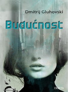 Budućnost - Dmitrij Gluhovski