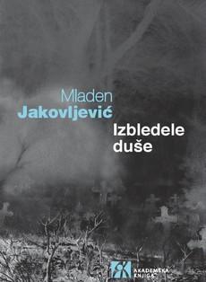 Izbledele duše - Mladen Jakovljević