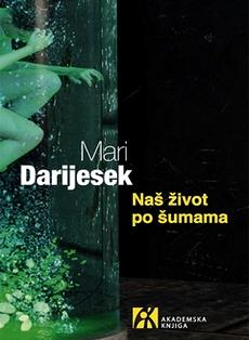 Naš život po šumama - Mari Darijesek