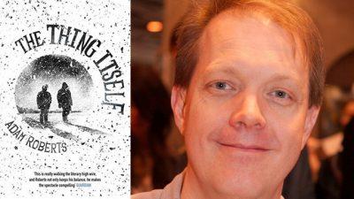 Adam Roberts - The Thing Itself