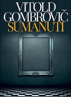 Sumanuti - Vitold Gombrovič