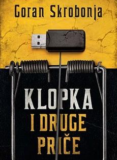 Goran Skrobonja - Klopka i druge priče