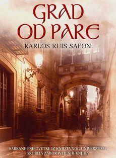 Grad od pare - Karlos Ruis Safon